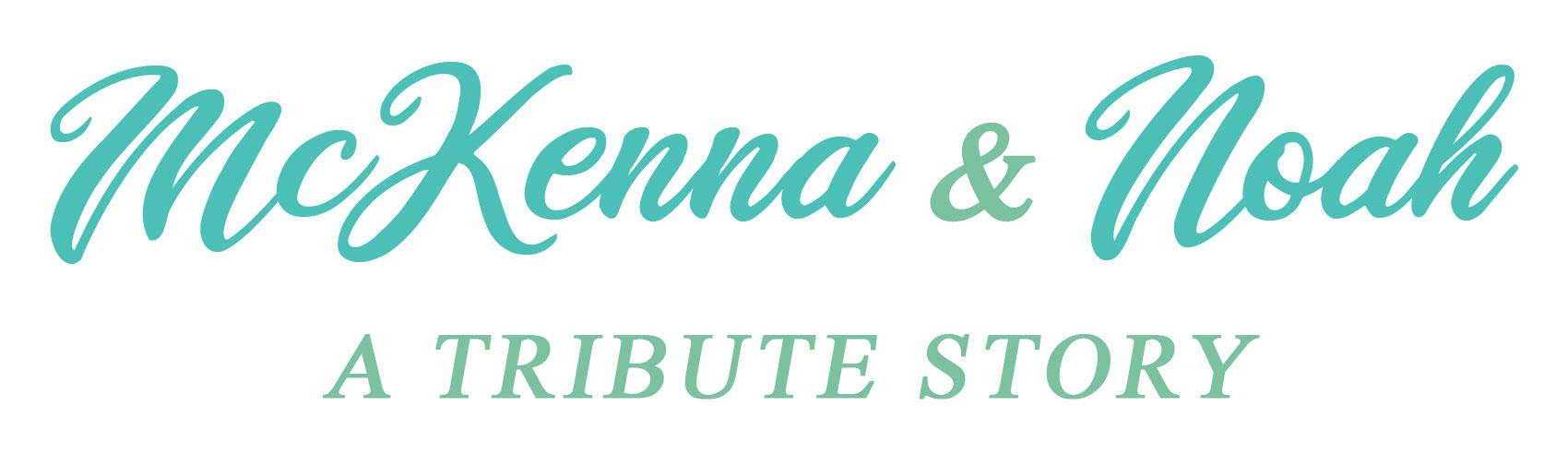 Noah & McKenna - A Tribute Story